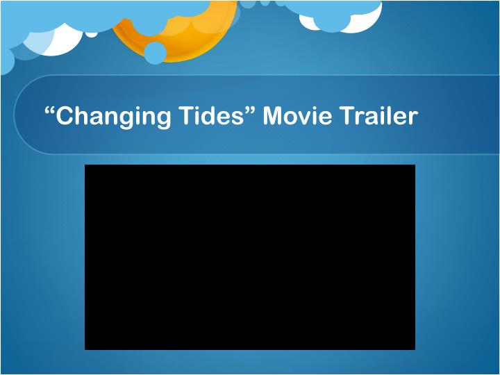 """Changing Tides"" Movie Trailer"
