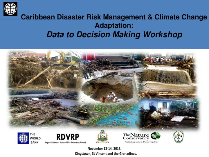 caribbean disaster risk management climate change adaptation data to decision making workshop