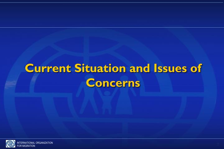 Current Situation and Issues of Concerns