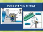 hydro and wind turbines