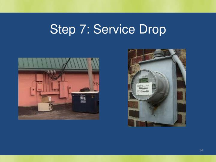 Step 7: Service Drop
