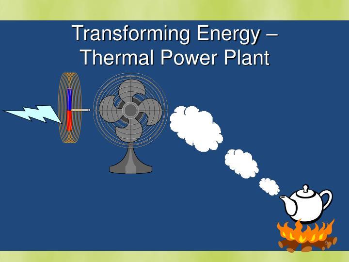 Transforming Energy –