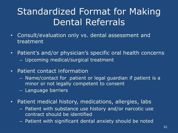 Standardized Format for Making Dental Referrals