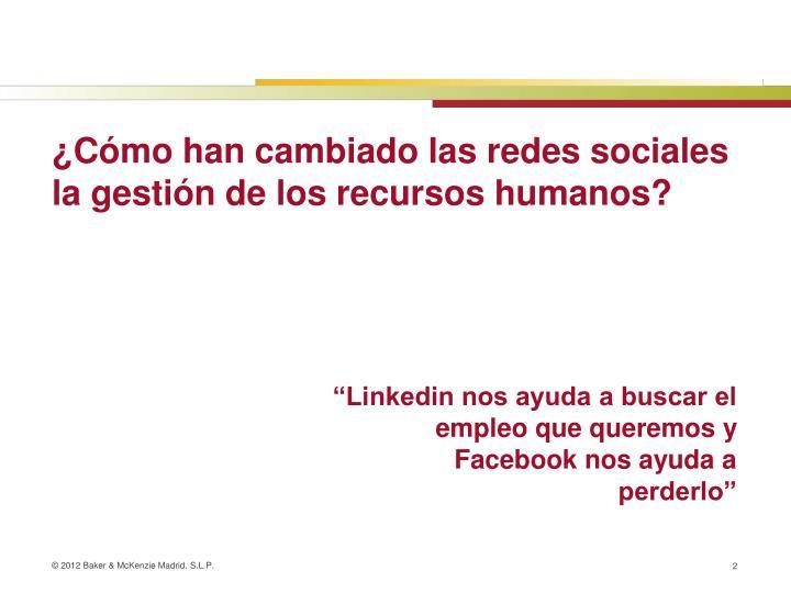 ¿Cómo han cambiado las redes sociales la gestión de los recursos humanos?