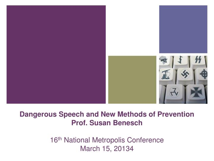 Dangerous Speech and New Methods of Prevention