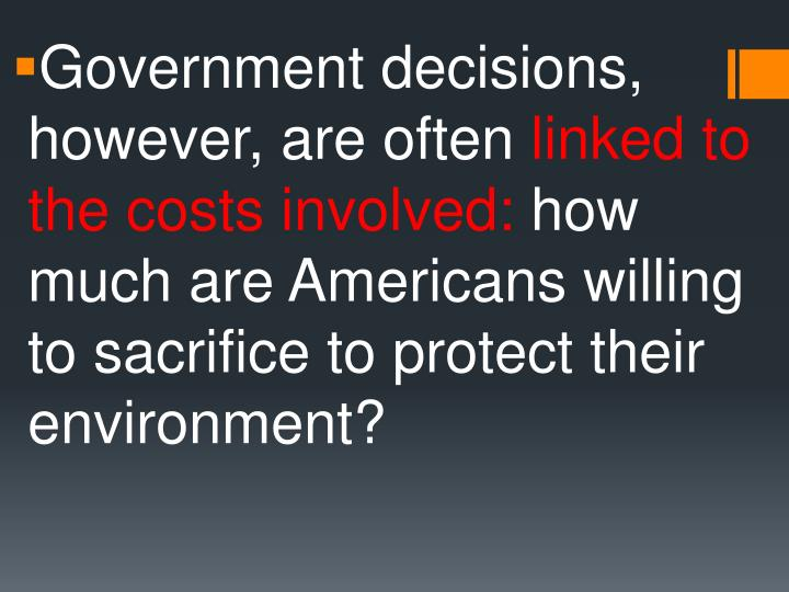 Government decisions, however, are often