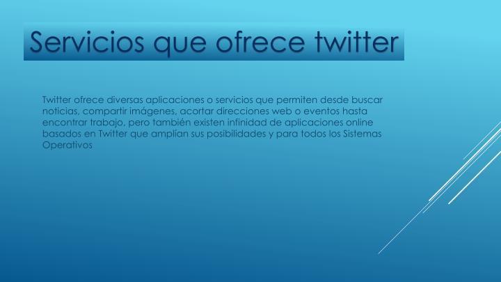 Servicios que ofrece twitter