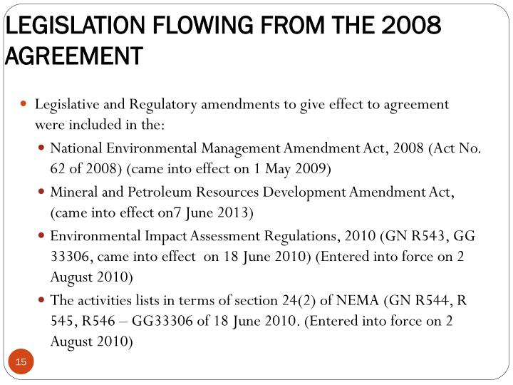 LEGISLATION FLOWING FROM THE 2008 AGREEMENT