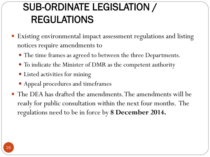SUB-ORDINATE LEGISLATION / REGULATIONS