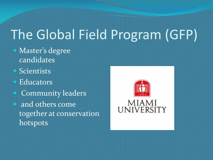 The Global Field Program (GFP)