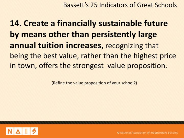 14. Create a financially sustainable future by means other than persistently large annual tuition increases