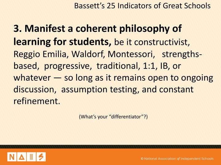 3. Manifest a coherent philosophy of learning for students,