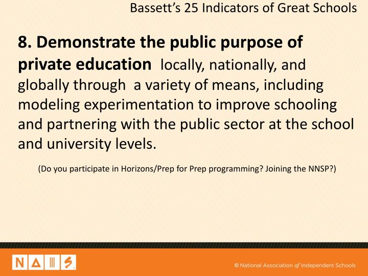 8. Demonstrate the public purpose of  private education