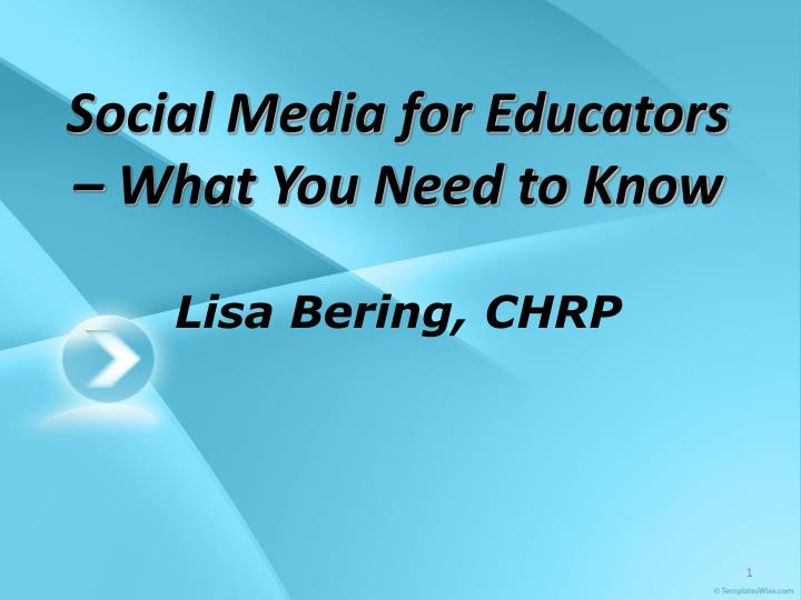social media for educators what you need to know lisa bering chrp