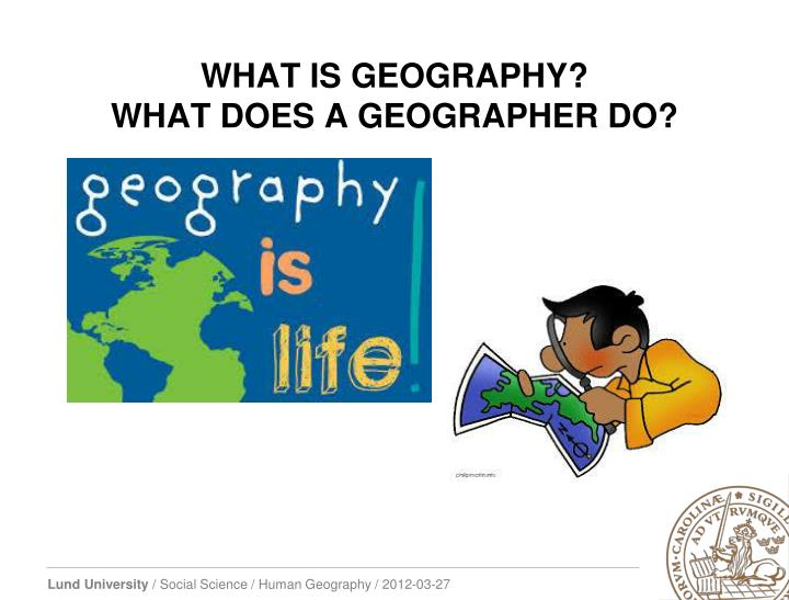 What is geography what does a geographer do