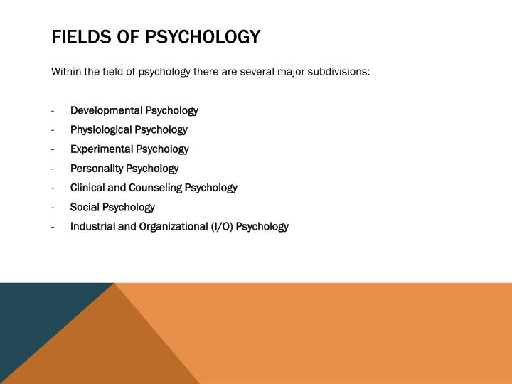 fields in psychology Jobs you can get with a psychology degree a degree in psychology can prepare you for a psychology career and for jobs in many other fields to learn more about what you can do with a psychology degree, review the following job descriptions that provide salary information, helpful skills, and.