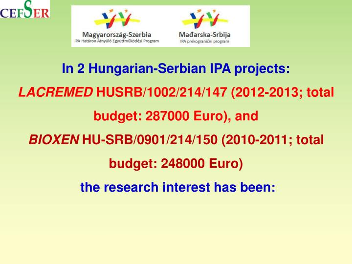 In 2 Hungarian-Serbian IPA projects: