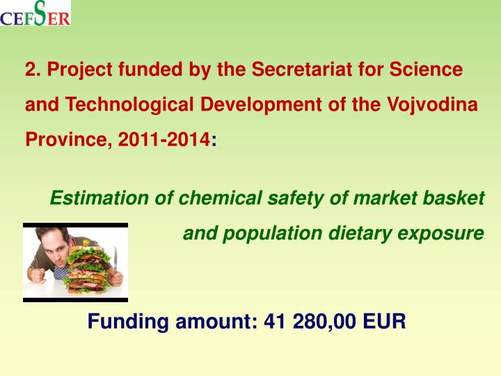 Project funded by the Secretariat for Science and Technological Development of the