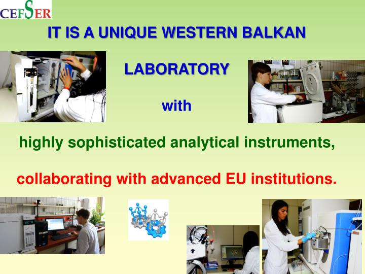 IT IS A UNIQUE WESTERN BALKAN LABORATORY