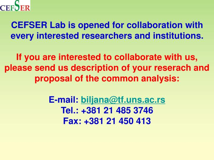CEFSER Lab is opened for collaboration with every interested researchers and institutions.
