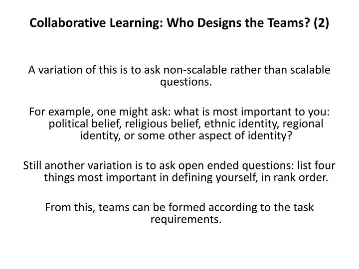 Collaborative Learning: Who Designs the Teams? (2)