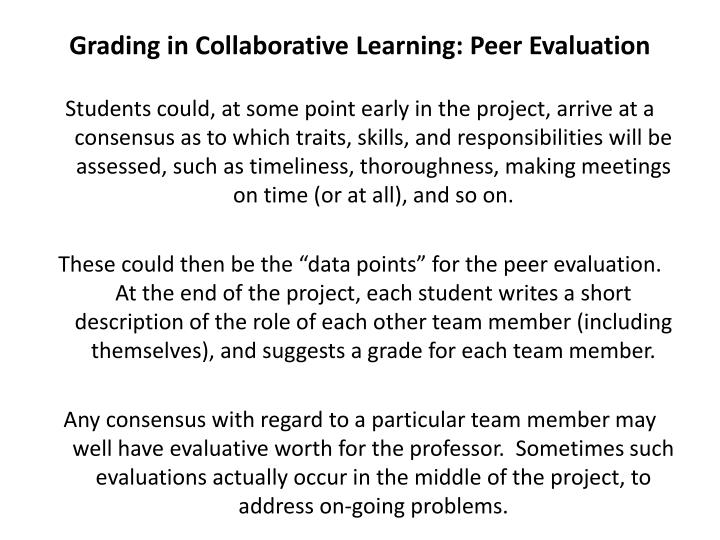 Grading in Collaborative Learning: Peer Evaluation