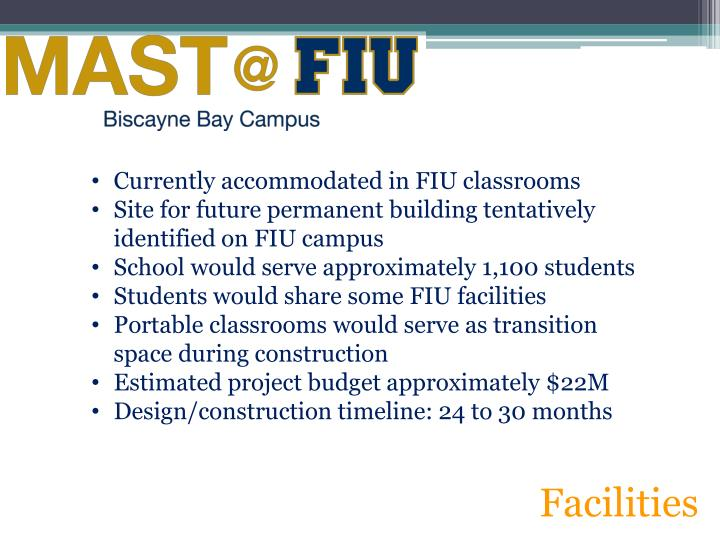 Currently accommodated in FIU classrooms