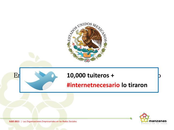 En 2009 el Gobierno Mexicano propuso un impuesto al internet…