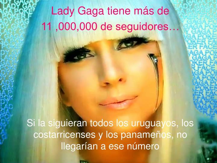 Lady Gaga tiene más de
