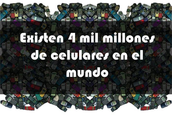 Existen 4 mil millones de celulares en el mundo