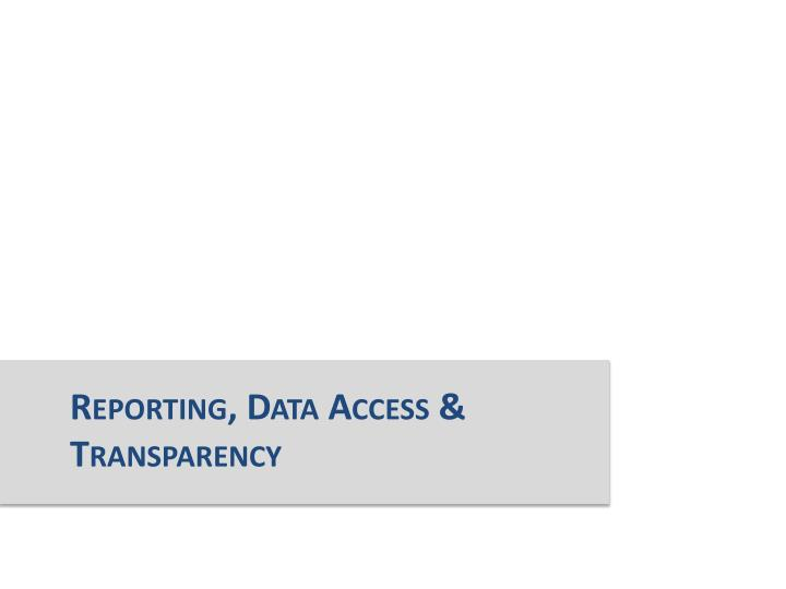 Reporting, Data Access & Transparency