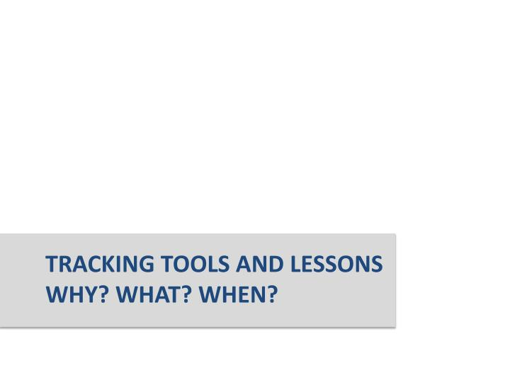 Tracking Tools and Lessons