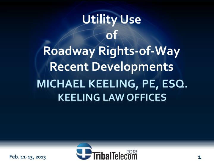 Utility use of roadway rights of way recent developments