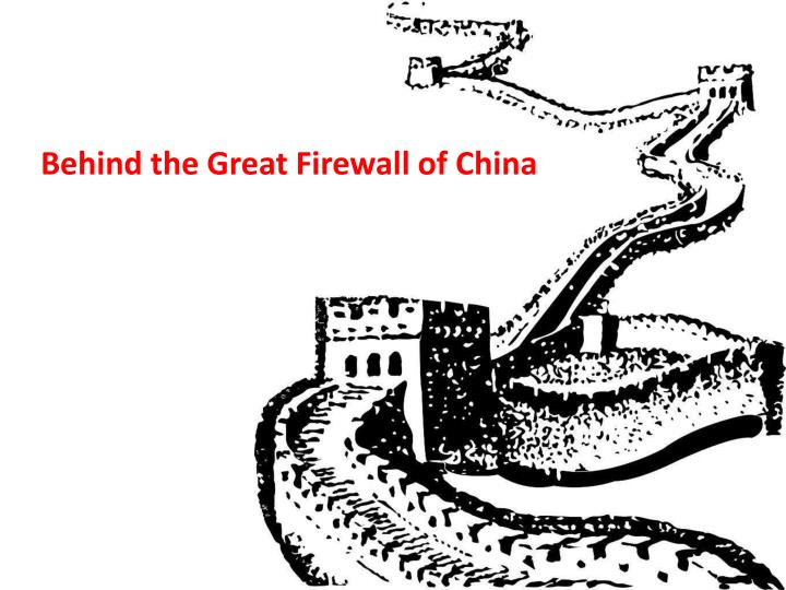 Behind the Great Firewall of China