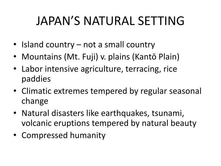 JAPAN'S NATURAL SETTING