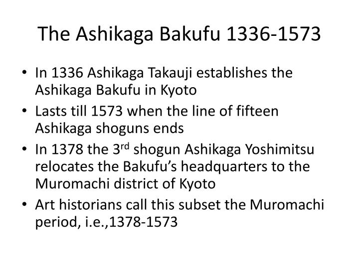 The Ashikaga Bakufu 1336-1573