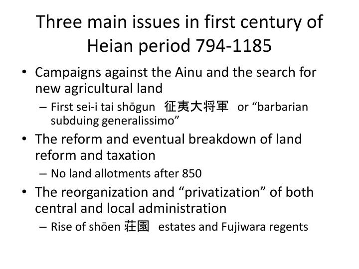 Three main issues in first century of Heian period 794-1185