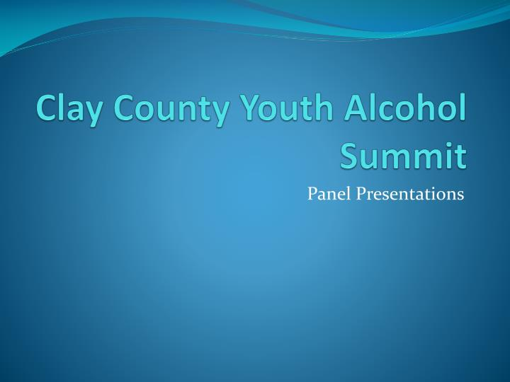 Clay county youth alcohol summit