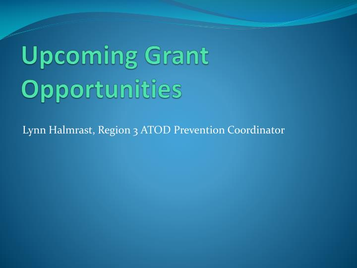 Upcoming Grant Opportunities