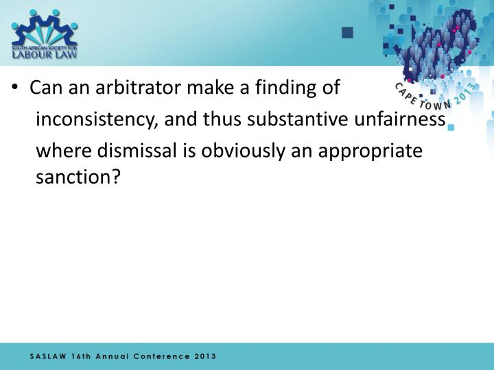 Can an arbitrator make a finding of