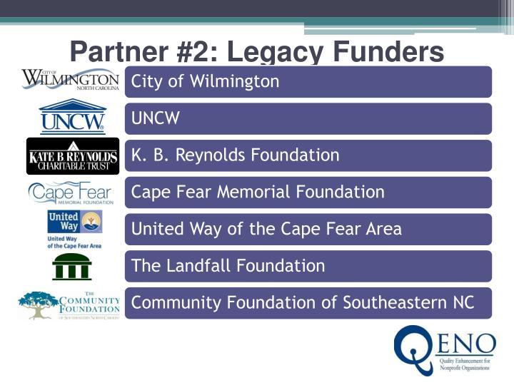 Partner #2: Legacy Funders