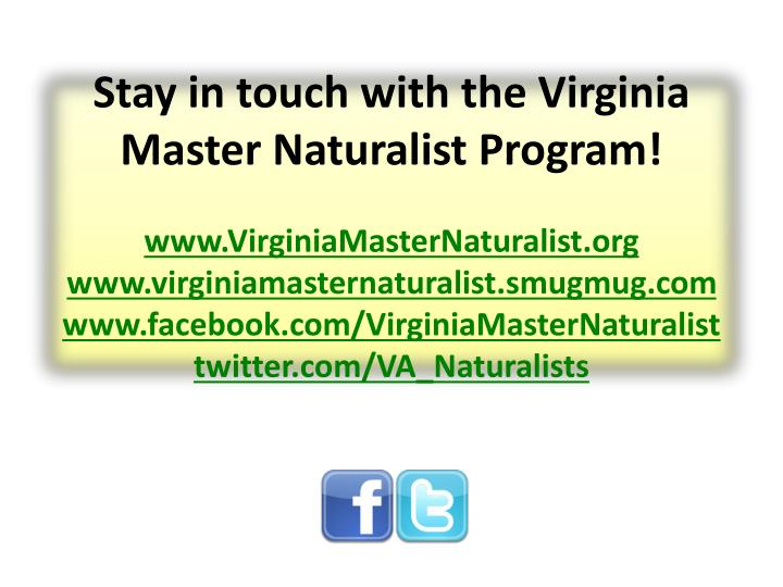 Stay in touch with the Virginia Master Naturalist Program!