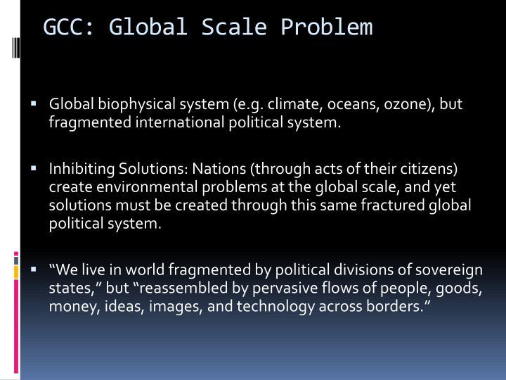 GCC: Global Scale Problem