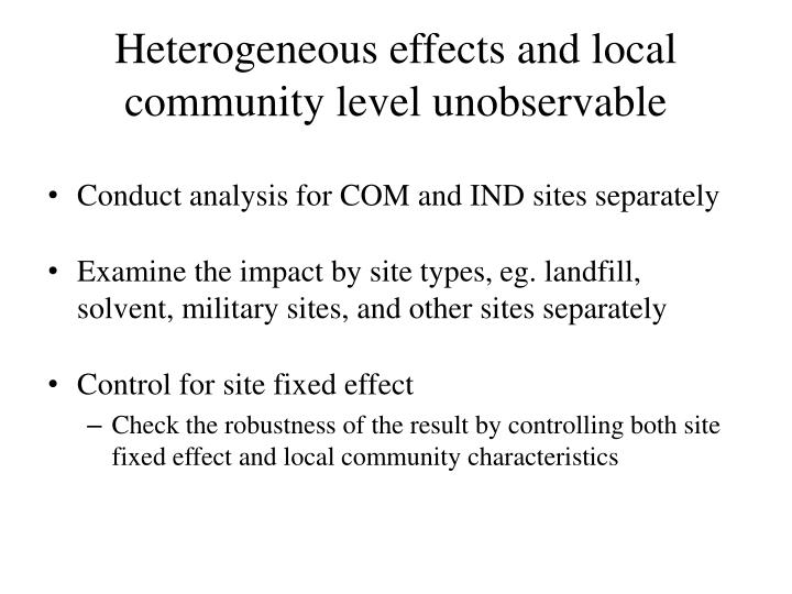 Heterogeneous effects and local community level unobservable