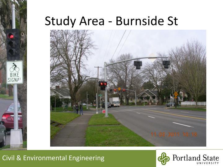 Study Area - Burnside St