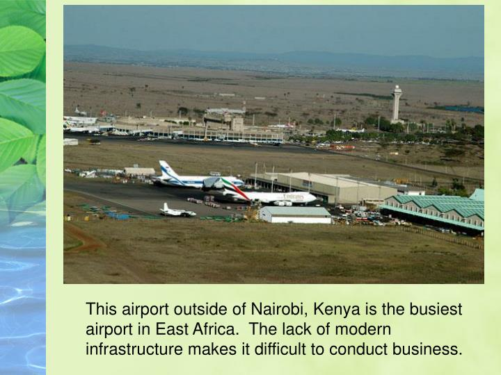 This airport outside of Nairobi, Kenya is the busiest