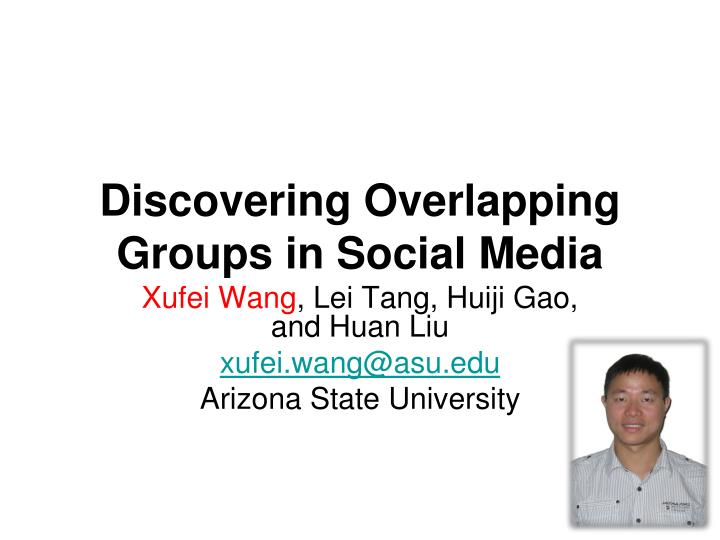 Discovering Overlapping Groups in Social Media
