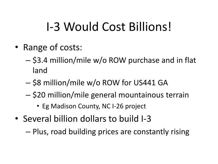 I-3 Would Cost Billions!
