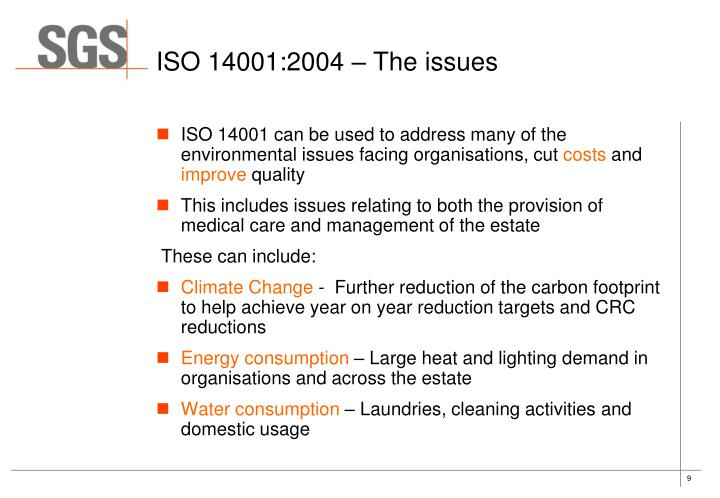 ISO 14001 can be used to address many of the environmental issues facing