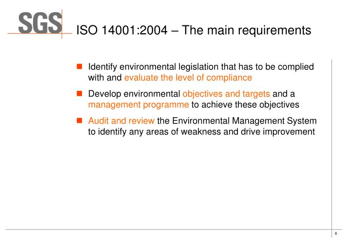 Identify environmental legislation that has to be complied with and